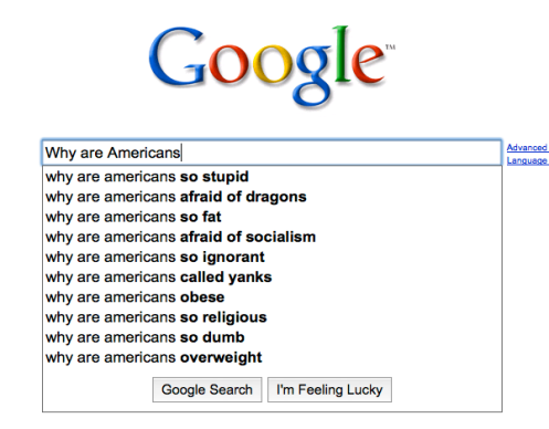 Google suggestions for Why are Americans